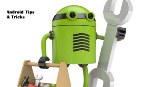 Top 10 Android Tips and Tricks You Should Know