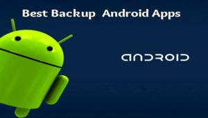 8 Best Android Backup Apps You Should Use