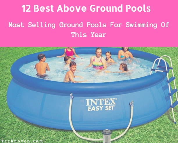 12 best above ground pool reviews 2019 top amazon sellers - Above ground swimming pools reviews ...